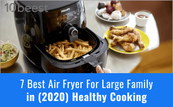 7 Best Air Fryer For Large Family