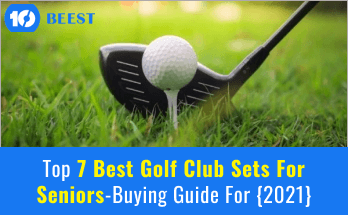 Top 7 Best Golf Club Sets For Seniors-Buying Guide For {2021}
