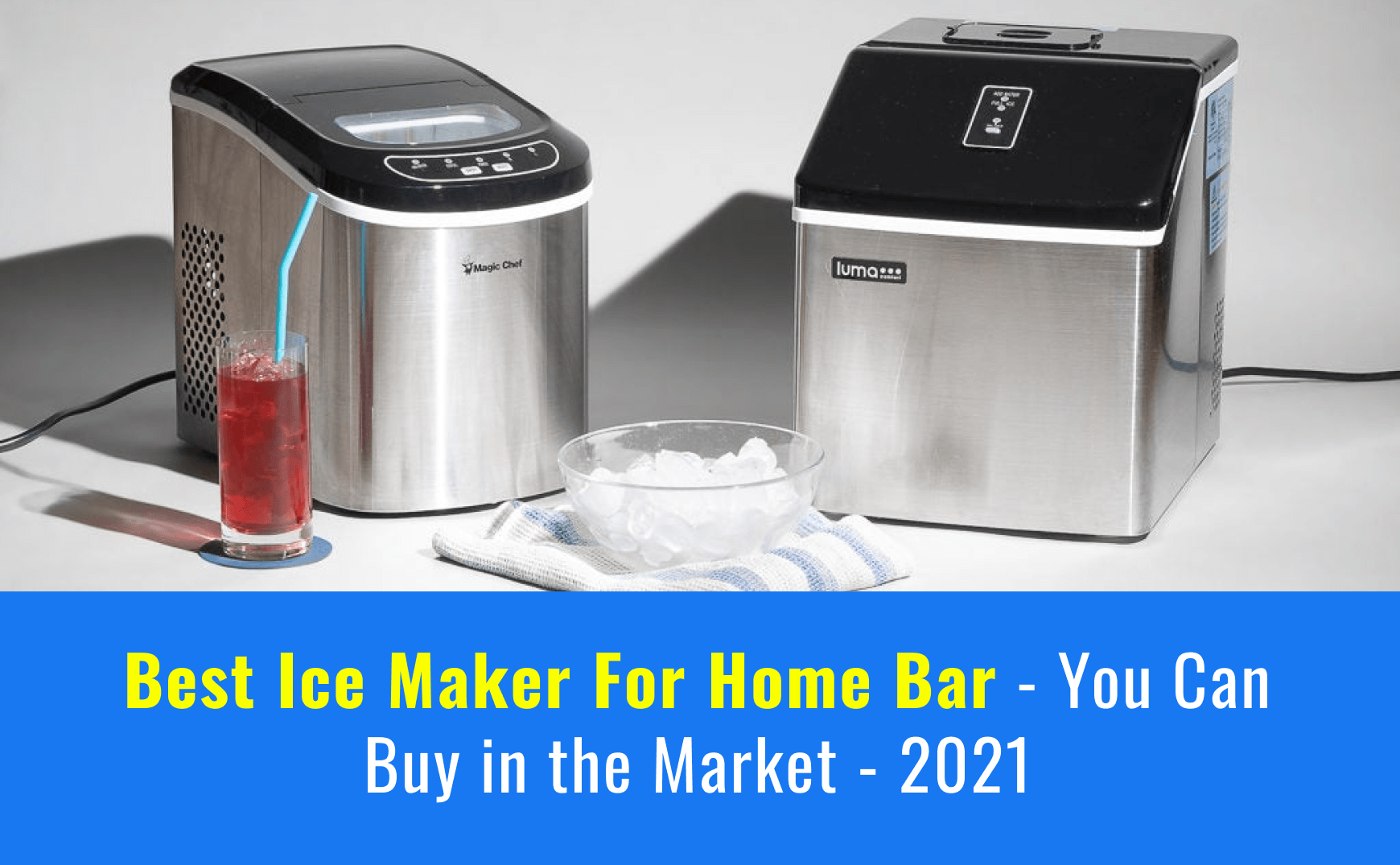 10 Best Ice Maker For Home Bar You Can Buy In The Market 2021