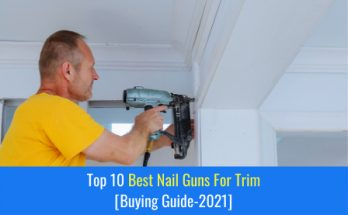 Best Nail Guns for Trim