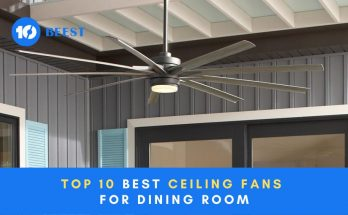 best ceiling fans for dining room